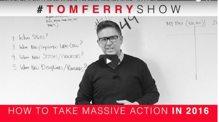 How to Take Massive Action in 2016 | #TomFerryShow Episode 49